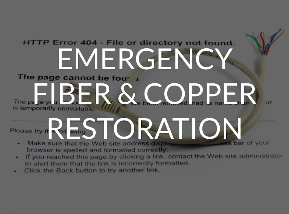 Emergency Fiber & Copper Restoration - Communication Construction and Engineering